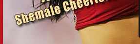 shemale cheer-leaders